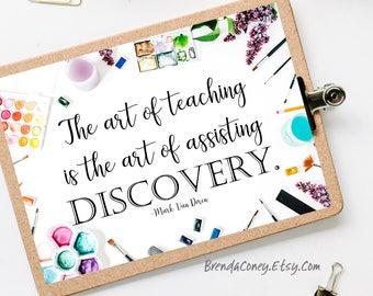 Printable Teacher Gift | Inspirational Quote | Teacher Appreciation | 5X7 Digital Download 8X10 | Art Discovery | Classroom Decor | Wall Art