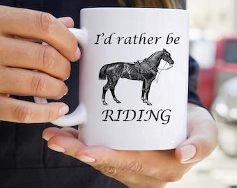Riding Coffee Mug - Horse Riding Mug - Funny Mugs - Horse Mug - Mugs with Sayings - I'd Rather Be Riding Mug - Gifts for Women - Hobbies Mug