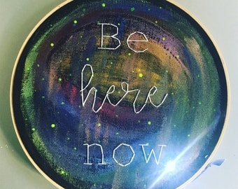 Be Here Now - hand painted and embroidered Ram Dass quotation wall hanging