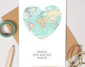 You Are My World personalised anniversary Card - romantic card - world map - map greeting card - wife card - husband card