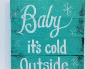 Baby it's cold outside sign pallet wood Christmas decor snowflakes sparkle glitter