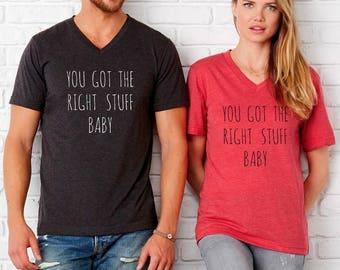 You got the Right stuff Baby UNISEX tri blend V neck shirt screenprinted Mens Ladies