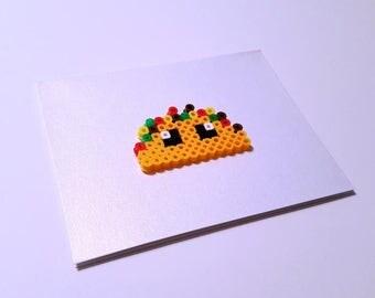 You're My Taco Supreme - Perler Fuse Bead Greeting Card - Love Note - Food - Foodie - Kawaii - Super Cute - Taco Tuesday