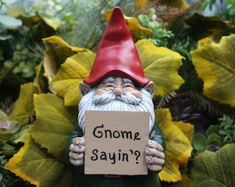 Handmade Custom Garden Gnome Statue  -  You Choose Saying on Sign - Outdoor Garden Art