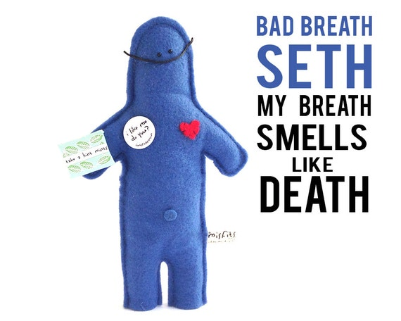 "The Mefits Bad Breath Seth  ""My breath smells like death"""