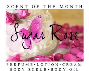 Sugar Rose February's Scent of the Month Sugar Rose Perfume Valentine's Day Inspired Fragrance Perfume, Lotion, Cream, Oil, and Scrubs