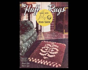 Fluff Rugs Made with Lily Rug Yarn - Book No. 600 - Lily Mills Company - Vintage Booklet c. 1941