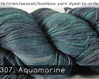 DtO 307: Aquamarine (a RavensWing color) on Silk/Linen/Seacell/Bamboo Yarn Custom Dyed-to-Order