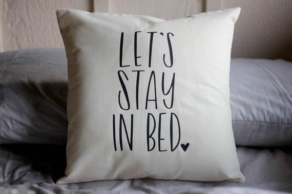 Let's Stay In Bed Hand drawn Nursery Pillow 16 x16 Handwritten Sleepy New Parents Oer Worked Sunday Feels