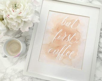 8x10 Quote Print - But First, Coffee - Resist wall art made using real coffee!