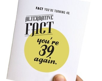 40th birthday card // 40th birthday card for her // 40th birthday card for him // funny birthday cards // alternative facts