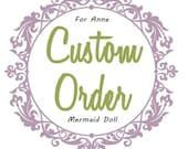 Custom Order for Anna S. Mermaid Doll