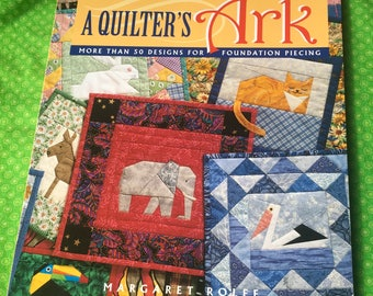 A Quilter's Ark, More Than 50 Designs for Foundation Piecing, Quilting Book