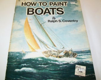 Vintage Boat Book, How to Pain Boats, Ralph Coventry