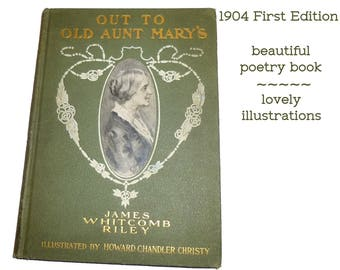 Antiquarian Book. First Edition: Out to Old Aunt Mary's. First Edition 1904  by James Whitcomb Riley. Beautiful Illustrations.