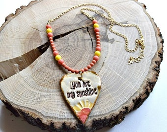 """Artisan Pendant Necklace """"You Are My Sunshine Necklace"""""""