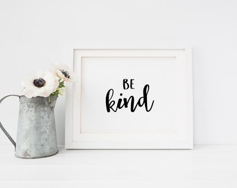 BE KIND - 8x10 Printable Art - Home Decor - Wall Art - 8x10 Art Print - Hand Lettered Printable - Housewarming Gift - Hostess Gift