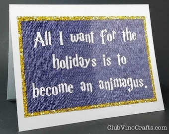 Harry Potter Holiday Card - All I want for the holidays is to become an animagus.