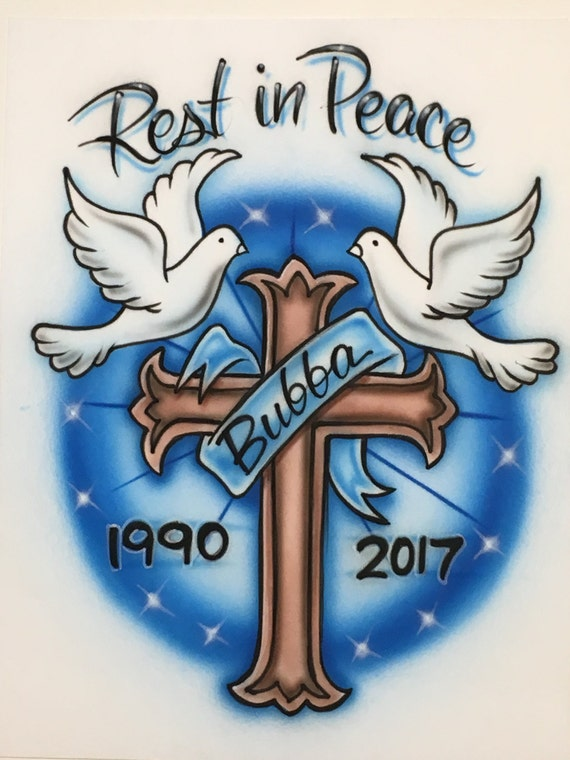 airbrush rip doves and cross shirt with name dates rest in
