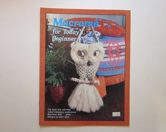 vintage book - MACRAME for TODAY'S BEGINNER - circa 1978