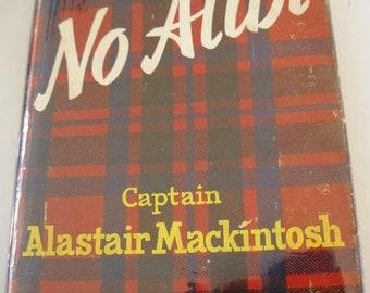 Vintage Book, No Alibi, The Memoirs of Captain Alastair Mackintosh, HC/DJ/First Edition, 1961