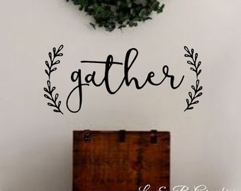 Gather with laurel-Vinyl Wall Decal-Dining Room- Kitchen- Family Room-Vinyl Wall Quotes- Wall Decor
