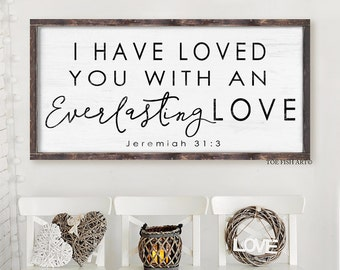 I Have Loved You with an Everlasting Love | Jeremiah 31:3  | Wedding Quote Sign |Rustic Wedding Decor | Wedding Sign| Home Decor