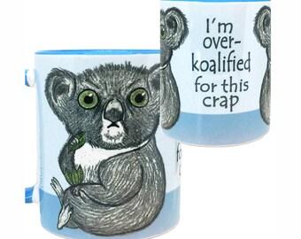 Over Koalified Funny Koala Blue Mug by Pithitude