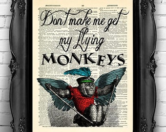 The Wizard of Oz Don't Make Me Get My Flying Monkeys  quote Funny Wicked Witch Halloween Decor Art Print OZ kid room decor Oz wall decal 061