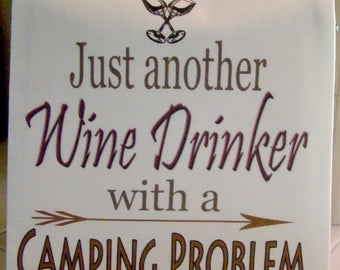 """Camping, wine tea towel - """"Just another Wine Drinker with a Camping Problem"""" Funny wine theme  towel - Wine, Camping theme flour sack towel"""