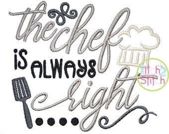 The Chef is Always Right embroidery design, INSTANT DOWNLOAD now available