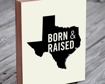 Texas Home Sign - Texas Home Decor - Texas Wood Art - Texas Wall Decor - Texas Born - Wood Block Art Print