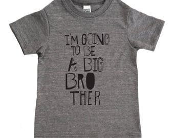I'm Going To Be A Big Brother Shirt - Boys Top - Kids Shirt - Boys Clothing For Baby Toddler and Youth - Kids Clothes - Boys Shirt