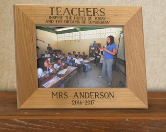 Personalized Teacher Frame Teachers inspire the hopes of today and dreams of tomorrow. teacher thank you gift, class picture frame FR0502