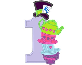 Wonderland Mad Hatter Birthday Number ONE with teapot, tecups and mad hatter hat machine embroidery applique designs 5x7 5, 6 and 7 inches