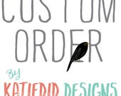 Custom order Kaylyn S - Design work