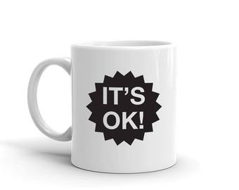 Coffee Mug, It's Ok Mug, Studio 336, gift, 11oz, 15oz