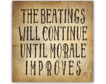 """The Beatings Will Continue Until Morale Improves Metal Fridge Magnet, 2"""" Square"""