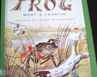 Frog Went A-Courtin' by John Langstaff 1955 Hardcover/Illustrated by Feodor Rojankovsky