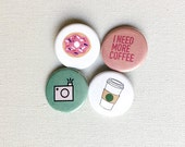 button pin, button badge set : coffee, donut, camera, i need more coffee