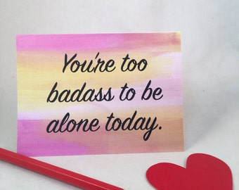 Youu0027re Too Badass Valentine Card, Sister Valentine, Friend Valentine,  Single On