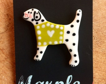 Dalmation Puppy Dog Brooch/pin/button/badge.Dog Lover Gift/Ceramic /Porcelain .Animal badge.Animal jewellery.Handmade in Wales ,Uk