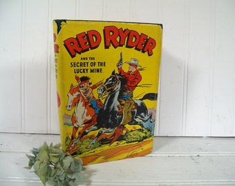 Red Ryder and the Secret of the Lucky Mine - Story by Carl W. Smith - Based on Famous Newspaper Strip by Fred Harman - Vintage Cowboy Book