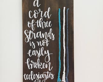 Wedding Braid Sign - A Cord of Three Strands is Not Easily Broken - Ecclesiastes 4