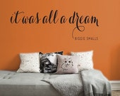 HOLIDAY SALE - It Was All a Dream - Biggie Smalls | Notorious BIG vinyl wall quote | Removable text wall decal | Perfect for rooms & gifts!