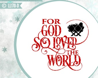 For God So Loved the World Christmas LL170 D - SVG - cut file- With ai, eps,svg(for Cricut users), dxf(for Silhouette users), jpg, png files