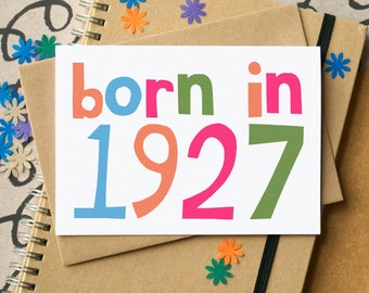 Born in 1927 Card - 90th Birthday Card - Ninetieth Birthday Card - 90th card - 1927 birthday card - 90th card for him - 90th card for man