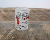 Vintage Frosted Humorous Bar Shot Glass 4 Ounce I Don't Drink Much Hazel Atlas