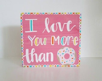 I love you more than doughnuts sign- valentine's day decor- love you sign- love- pink sign