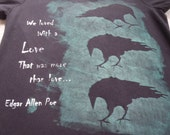 Ravens, text by Edgar Allen Poe, We Loved with a LOVE, woman's XL black v-neck, silk screened, glow in the dark greenish ink, paper stencil